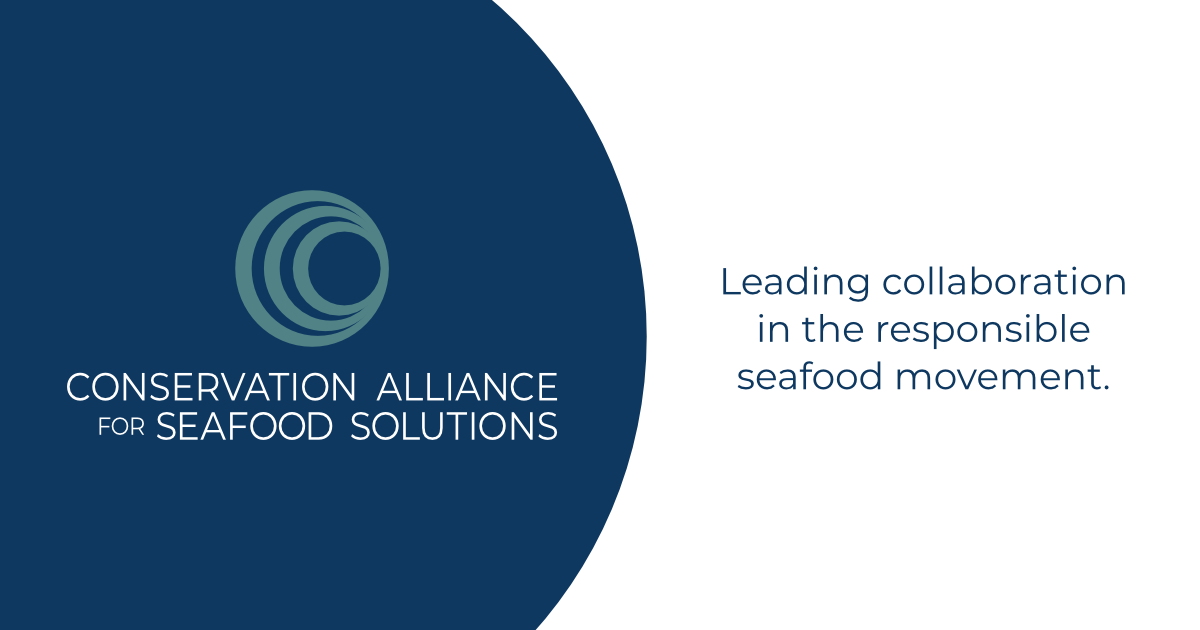 The Conservation Alliance for Seafood Solutions: Leading collaboration in the responsible seafood movement